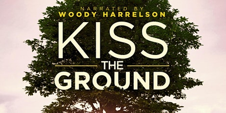 Kiss the Ground Film & Regenerative Agriculture Discussion tickets