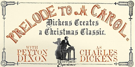 Prelude to a Carol: Dickens Creates a Christmas Classic Dec 9 2020 tickets