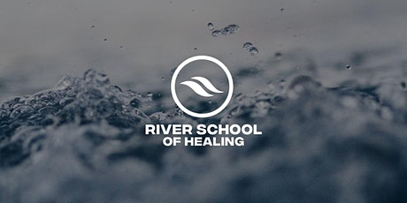 River School of Healing tickets
