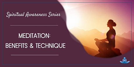 Spiritual Awareness Series - Meditation: Benefits and Technique   tickets
