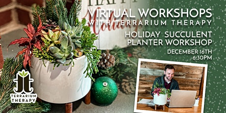 Virtual Workshop - Holiday Succulent Planter tickets