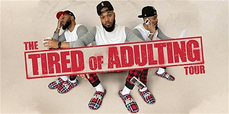 The Tired of Adulting Tour tickets