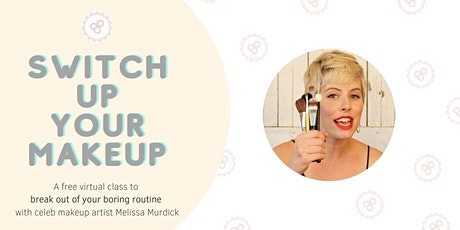 Switch Up Your Makeup! with celeb MUA Melissa Murdick tickets