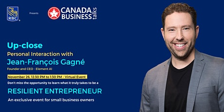 Canada Business Talks with Jean-François Gagné Founder and CEO - Element AI tickets