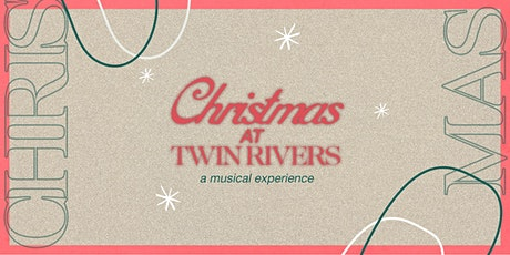 Christmas at Twin Rivers - South County tickets