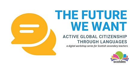 The future we want: active global citizenship through Modern Languages tickets
