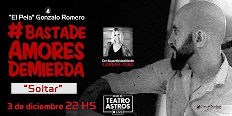 'El Pela' #Basta de Amores de Mierda - ONLINE entradas