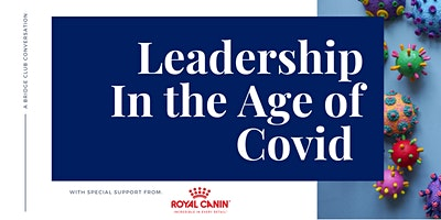 Leadership in the Age of Covid