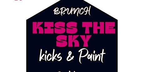 Kiss The Sky Brunch - Kicks &  Paint edition tickets