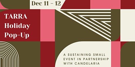 Sustaining Small: TARRA Holiday Pop-Up tickets