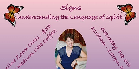 Signs - Understanding the Language of Spirit (A Virtual Class) tickets