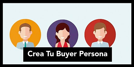 Crea Tu Buyer Persona (Workshop) tickets