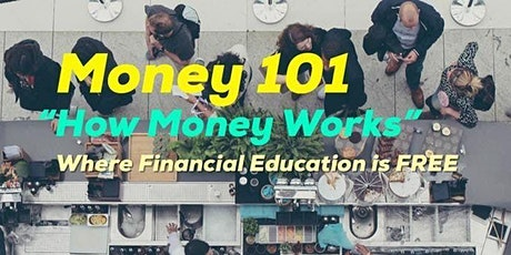 Money 101 - How Money Works  - Virtual Edition tickets