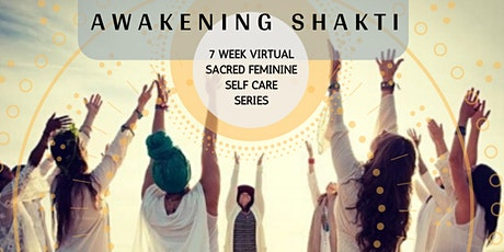 Awakening Shakti 7 week Virtual Woman's Temple Series tickets