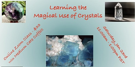 Learning The Magical Use of Crystals (A Virtual Class) tickets