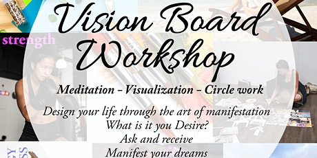 Vision Board Work Shop,  Live your dreams! tickets