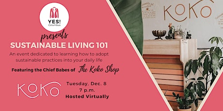 Sustainable Living 101 with the Chief Babes of the Koko Shop tickets