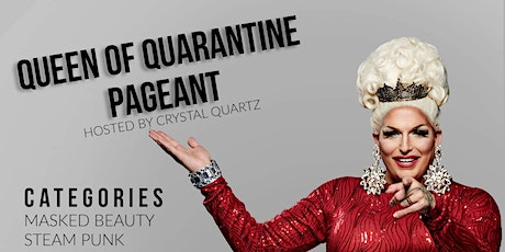 Queen of Quarantine Pageant tickets