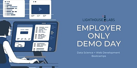 Lighthouse Labs: Employer Only Demo Day tickets