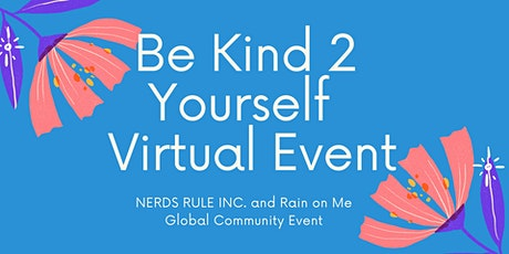 """Be Kind 2 Yourself""  Mental Health and Eating Disorder Virtual Event tickets"