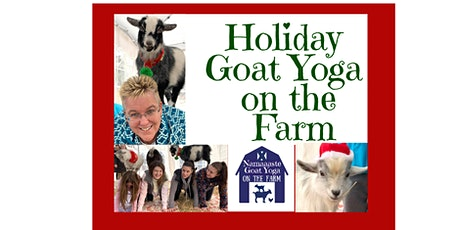Holiday Goat Yoga on the Farm: Namaaaste Goat Yoga tickets