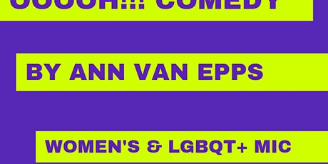 Ooooh Comedy! All female and LGBTQ+ Open Mic tickets