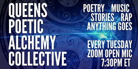 Queens Poetic Alchemical Open Mic: Poems, Music, Comedy, Rap, & Stories tickets