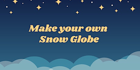 Make your own Snow Globe -  Gympie Library Afternoon Session