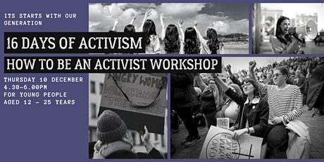 16 Days of Activism - How to be an Activist Workshop tickets