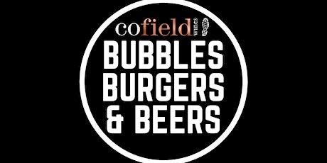 Bubbles, Burgers & Beers @ Cofield Wines - 27th November tickets