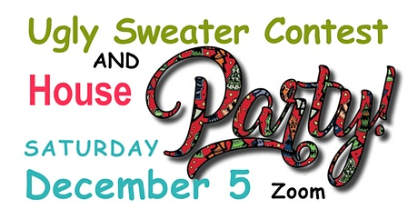 Ugly Sweater Contest and House Party ~ Online ~ Zoom tickets