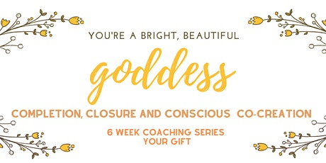 Completion, Closure and Conscious Co-creation tickets