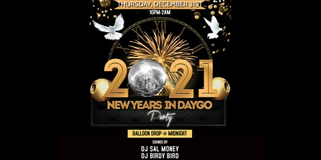 NEW YEARS IN DAYGO (OPEN BAR ALL NIGHT) tickets