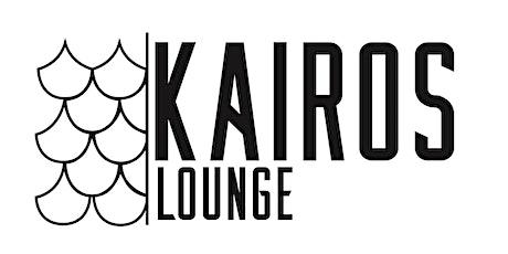 Kairos Lounge tickets