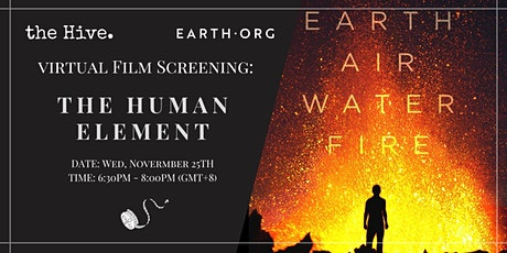 The Hive x Earth.Org Virtual Screening: The Human Element tickets