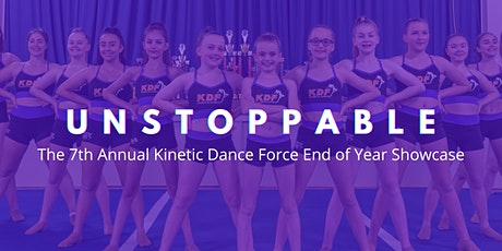 """""""UNSTOPPABLE"""" 7thAnnual Kinetic Dance Force End of Year Showcase tickets"""