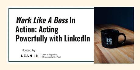 Work Like a Boss In Acton: Acting Powerfully with LinkedIn tickets