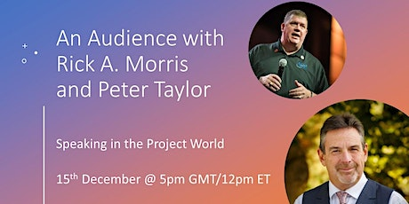 Speaking in Project Management: An Audience with Rick and Peter (2) tickets