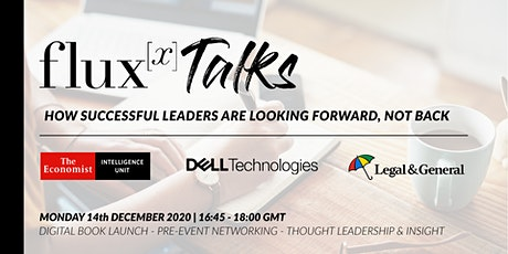 Fluxx Talks | How successful leaders are looking forward, not back tickets