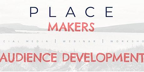 Place Makers: Audience Development Workshop tickets