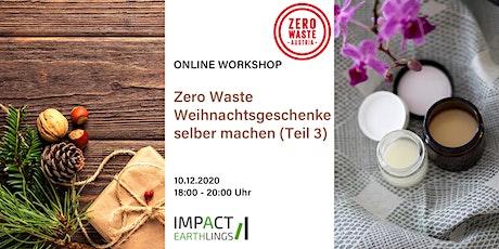 Online Workshop: Zero Waste Weihnachtsgeschenke selber machen (Teil 3) Tickets