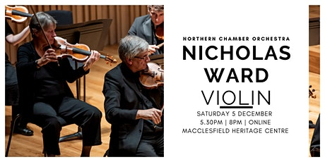 Online: Northern Chamber Orchestra with Nicholas Ward, violin tickets