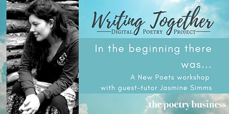 Writing Together: A New Poets Workshop with Jasmine Simms tickets