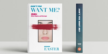 Don't You Want Me? Latest Book From Richard Easter tickets