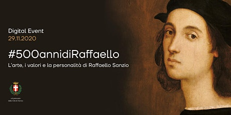 L'ARTE, I VALORI E LA PERSONALITA' DI RAFFAELLO SANZIO #500annidiRaffaello biglietti