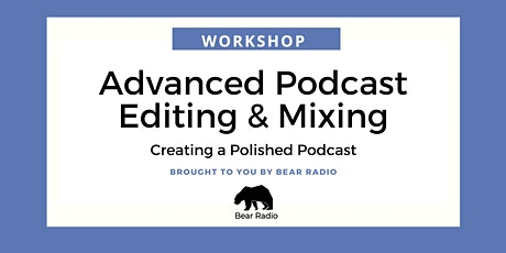 Advanced Podcast Editing and Mixing tickets