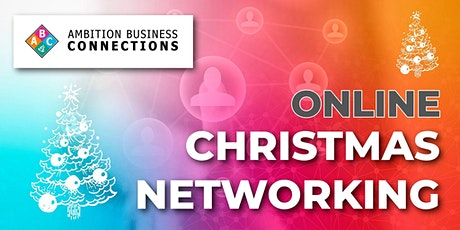Ambition  Business Connections Online Christmas Networking tickets