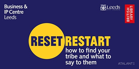 Reset.Restart: How to find your tribe and what to say to them tickets