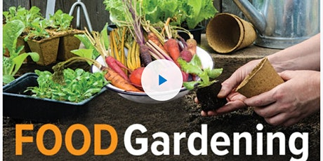 How to Grow Anything: Food Gardening for Everyone Free Workshop tickets