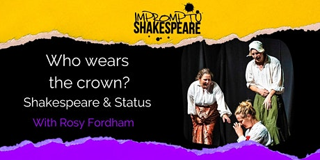 Improvising Shakespeare and Status (with Rosy Fordham) tickets
